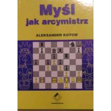 """A. Kotow """"Myśl jak arcymistrz"""" (K-399)"""