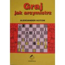 """A. Kotow """"Graj jak arcymistrz"""" (K-399/a)"""