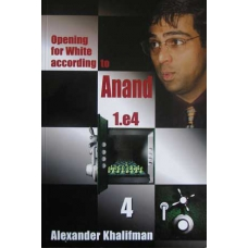 "Khalifman A.""Opening for White according to Anand. 1.e4"" tom 4 ( K-421/4 )"