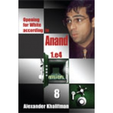 "Khalifman A.""Opening for White according to Anand. 1.e4"" tom 8 ( K-421/8 )"