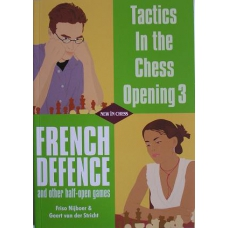 "Nijboer Friso & Geert van der Stricht ""Tactics In the Chess Opening 3. French Defence and other half-open games"" (K-673/3)"