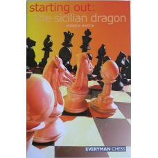 "Martin Andrew  "" Starting Out: Sicilian Dragon""  ( K-687 )"