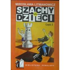 """M. Litmanowicz """"Szachy Podręcznik dla dzieci"""" cz. II ( K-6/2 )"""