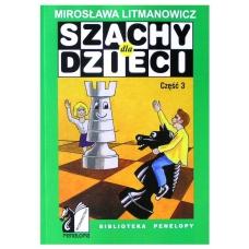 """M. Litmanowicz """"Szachy Podręcznik dla dzieci cz.III"""" ( K-6/3 )"""
