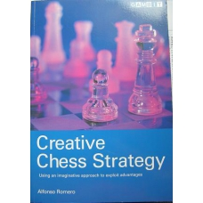 "Alfonso Romero "" Creative Chess Strategy"" ( K-740 )"