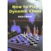 "Beim Valeri ""How to Play Dynamic Chess"" (K-742)"