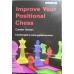 "Hansen Carsten ""Improve Your Positional Chess "" ( K-748 )"