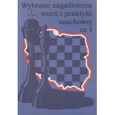 """""""Wybrane zagadnienia teorii i praktyki szachowej cz.I""""(K-755/I)"""