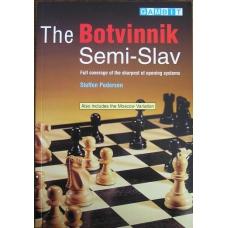 "Pedersen Steffen "" The Botvinnik Semi-Slav. Also includes the Moscow Variation"" ( K-765 )"