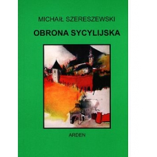 "M.Szereszewski "" Obrona Sycylijska"" ( K-790 )"