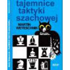 """ TAJEMNICE TAKTYKI SZACHOWEJ"" Martin Weteschnik (K-820)"