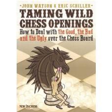 """J.Watson, E.Schiller """" Taming wild chess openings """" (K-3563/tw)"""