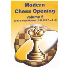 Modern Chess Opening vol.5 Semi-Closed Games 1.d4 Nf6 2.c4 e6 (P-510/5)