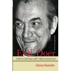 Evil-Doer: Half a Century with Viktor Korchnoi - Genna Sosonko (K-5799)