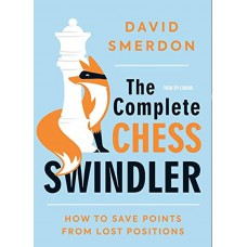 The Complete Chess Swindler: How to Save Points from Lost Positions - David Smerdon (K-5803)