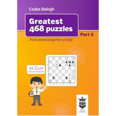 Greatest 468 Puzzles - Część 2: From Practical Games of 2019 - Csaba Balogh (K-5695/2)