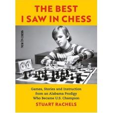 The Best I Saw in Chess - Stuart Rachels (K-5832)