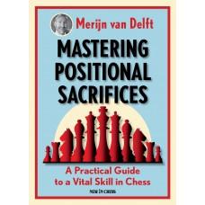 Mastering Positional Sacrifices - Merijn van Delft (K-5835)