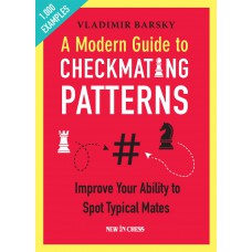 A Modern Guide to Checkmating Patterns - Vladimir Barsky (K-5836)