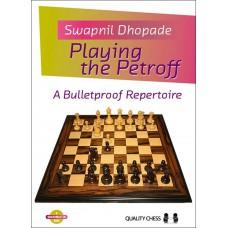 Playing the Petroff - Swapnil Dhopade (K-5855)