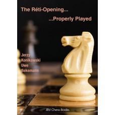 The Reti Opening: Properly Played - J. Konikowski, U. Bekemann (K-5858)