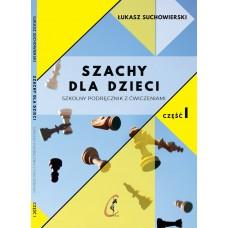 Szachy dla dzieci. Szkolny podręcznik z ćwiczeniami. Część 1 - Łukasz Suchowierski (K-5874/I)