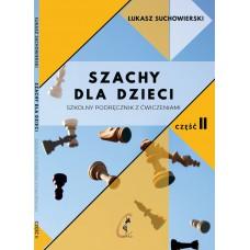 Szachy dla dzieci. Szkolny podręcznik z ćwiczeniami. Część 2 - Łukasz Suchowierski (K-5874/II)