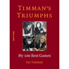 Timman's Triumphs: My 100 Best Games - Jan Timman (K-5876)