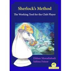 Sherlock's Method: The Working Tool for the Club Player - Elshan Moradiabadi, Sabina Foisor (K-5905)