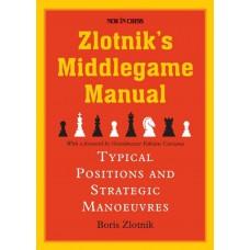 Zlotnik's Middlegame Manual: Typical Structures and Strategic Manoeuvres - Boris Zlotnik (K-5906)