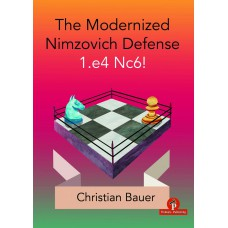 The Modernized Nimzovich 1.e4 Nc6!: A Complete Repertoire for Black - Christian Bauer (K-5908)