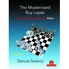 The Modernized Ruy Lopez – Część 1: A Complete Repertoire for White - Dariusz Swiercz (K-5970/1)