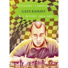 Gata Kamsky - Chess Gamer, Volume 2: Return 2004-2013 (K-5627/2)
