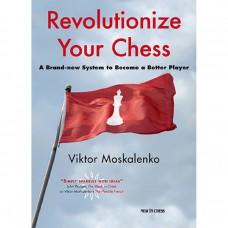 """V. Moskalenko """"Revolutionize Your Chess"""" (K-5313)"""
