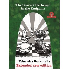 """Eduardas Rozentalis - """"The Correct Exchange in the Endgame"""" Drugie wydanie (K-5137)"""