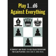 Jörg Hickl, Erik Zude - Play 1. ..d6 Against Everything (K-5302)