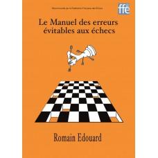 Le Manuel des erreurs évitables aux échecs - Romain Edouard (K-5317)