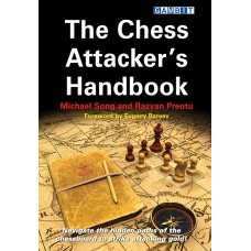 The Chess Attacker`s Handbook - Michael Song, Razvan Preotu (K-5327)