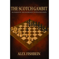 The Scotch Gambit: An Energetic and Aggressive Opening System for White (K-5331)