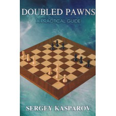 Doubled Pawns - A Practical Guide - Sergey Kasparov (K-5347)