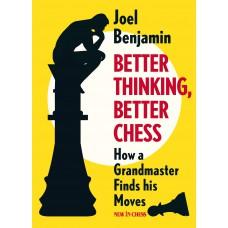 Better Thinking, Better Chess - Joel Benjamin (K-5553)