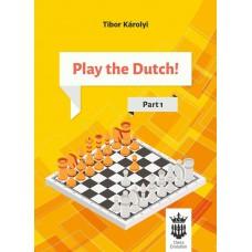 Tibor Karolyi - Play the Dutch: Part 1 (K-5583)