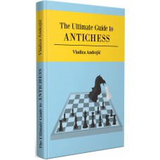 Vladica Andrejić - The Ultimate Guide to Antichess (K-5600)
