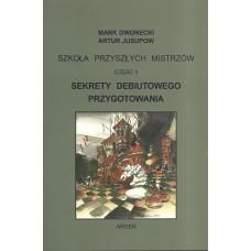 """""""Szkoła przyszłych mistrzów"""" Część II - """"Sekrety Debiutowego Przygotowania"""" Mark Dworecki, Artur Jusupow (K-5601/2)"""