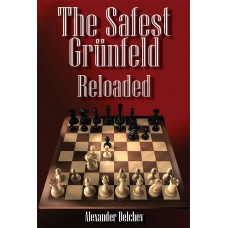 Alexander Delchev  - The Safest Grünfeld Reloaded (K-5710)