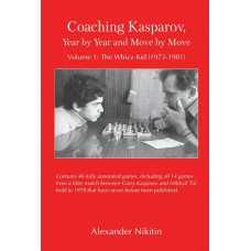 Alexander Nikitin - Coaching Kasparov, Year by Year and Move by Move, Część 1: The Whizz-Kid (1973-1981) (K-5739)