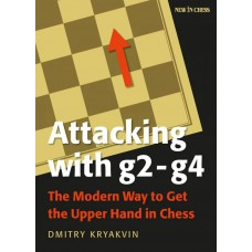 Dmitry Kryakvin - Attacking with g2-g4: The Modern Way to Get the Upper Hand in Chess (K-5760)