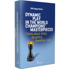 D. Barlov - Dynamic Play In The World Champions' Masterpieces. (K-5706)