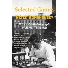 Selected Games: 72 Annotated Games - Peter Romanovsky (K-5974)