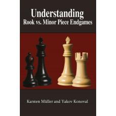 Understanding Rook vs. Minor Piece Endgames: A Manual for Club Players - Karsten Müller, Yakov Konoval (K-5944)